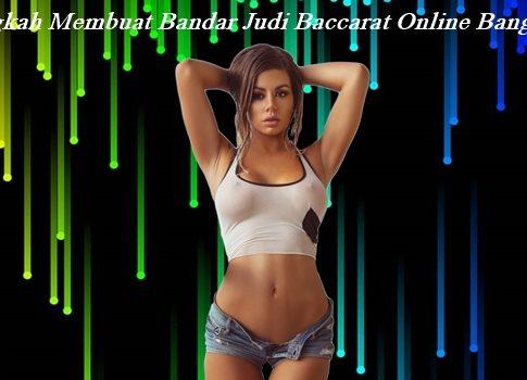 Langkah Membuat Bandar Judi Baccarat Online Bangkrut